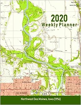 Amazon.com: 2020 Weekly Planner: Northwest Des Moines, Iowa ...