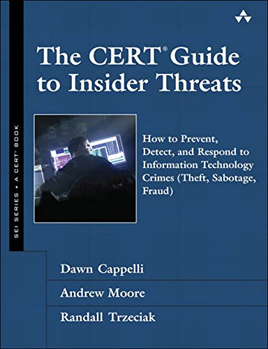 the-cert-guide-to-insider-threats-how-to-prevent-detect-and-respond-to-information-technology-crimes