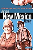 Speaking Ill of the Dead: Jerks in New Mexico History, Sam Lowe, 0762773529