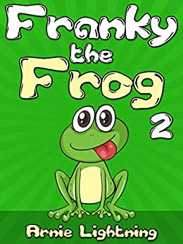 FRANKY THE FROG 2: Short Stories, Funny Jokes, and Fun Activities! (Fun Time Early Readers Book 4) by [Lightning, Arnie]