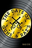 The Days of Guns, & Raz's