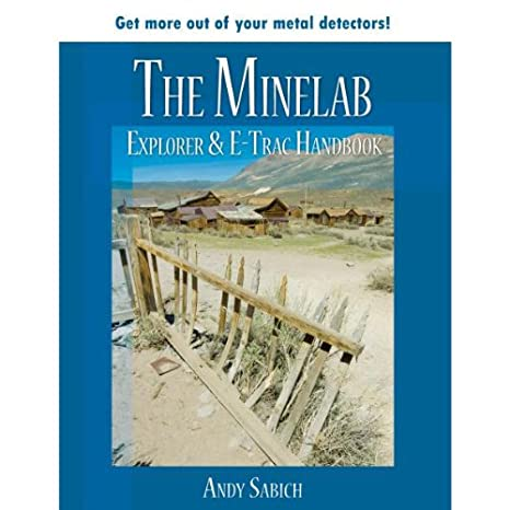 Amazon.com: Roger Baker 1V_B401 The Minelab Explorer & E-Trac Handbook by Andy Sabisch: Andy Sabisch: Garden & Outdoor