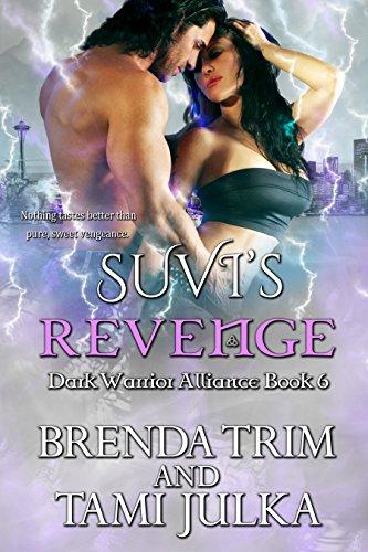 Suvi's Revenge: Dark Warrior Alliance Book 6 by [Trim, Brenda, Julka, Tami]