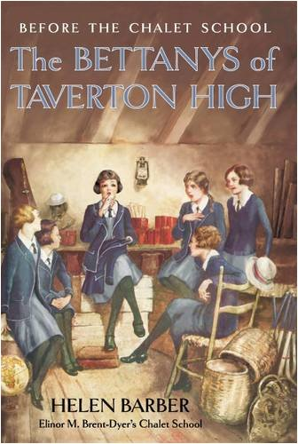 Read Online The Bettanys of Taverton High: Before the Chalet School pdf