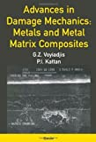 Advances in Damage Mechanics: Metals and Metal Matrix Composites by George Z. Voyiadjis (1999-11-23)