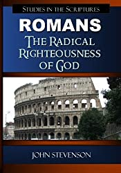 The Radical Righteousness Of God: Studies In The Epistle To The Romans