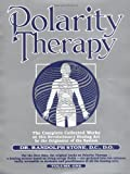 Dr. Randolph Stone's Polarity Therapy: The Complete Collected Works