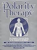 Polarity Therapy - Volume One, Randolph Stone, 157067079X