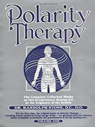 Polarity Therapy The Complete Collected Works Volume 1