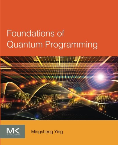 Foundations of Quantum Programming by imusti