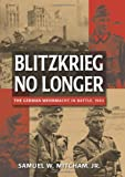 Blitzkrieg No Longer, Samuel W. Mitcham, 0811705331
