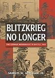 Blitzkrieg No Longer, Samuel W. Mitcham, 0811705331