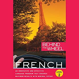 Behind the Wheel - French 2 Audiobook