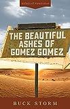 The Beautiful Ashes of Gomez Gomez (Ballads of Paradise)