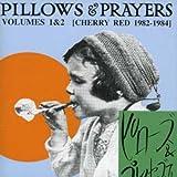 Pillows & Prayers Volumes 1 & 2 (cherry Red 1982-1984)