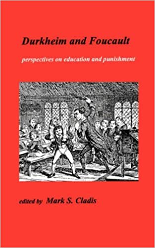 Book Durkheim and Foucault: Perspectives on Education and Punishment: Perspectives in Education and Punishment (Studies in Progessive Halakhah, 4) (2001-01-01)