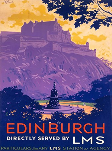 (A SLICE IN TIME Edinburgh Scotland England Directly Served by LMS Great Britain Vintage Railroad Travel Home Collectible Wall Decor Advertisement Art Poster Print. 10 x 13.5 inches.)
