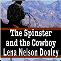 The Spinster and the Cowboy: Spinster Brides of Cactus Corner, Book 1 Audiobook by Lena Nelson Dooley Narrated by Julie Carson