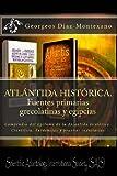 ATLÁNTIDA HISTÓRICA. Fuentes Primarias Grecolatinas y Egipcias, Georgeos Díaz-Montexano, 149430273X