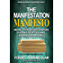 The Manifestation Manifesto: Amazing Techniques and Strategies to Attract the Life You Want - No Visualization Required (Amazing Manifestation Strategies Book 1)