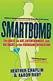 Smartbomb, Heather Chaplin and Aaron Ruby, 1565123468
