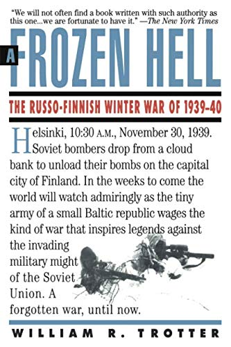 Frozen Hell: The Russo-Finnish Winter War of 1939-1940