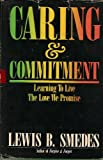 Caring and Commitment, Lewis B. Smedes, 0060674180