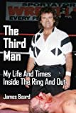 The Third Man: My Life And Times Inside The Ring And Out