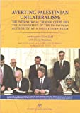 img - for Averting Palestinian Unilateralism: The International Criminal Court and the Recognition of the Palestinian Authority as a Palestinian State book / textbook / text book