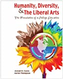 Humanity Diversity and the Liberal Arts : Foundation of a College Education, Cuseo, Joe and Thompson, Aaron, 0757562418