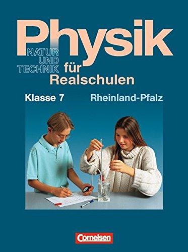 Physik für Realschulen - Natur und Technik - Rheinland-Pfalz: Physik für Realschulen, Ausgabe Rheinland-Pfalz, Klasse 7