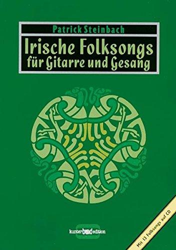 Irische Folksongs für Gitarre und Gesang, m. je 1 CD-Audio, Bd.1, Lieder über Heldentum und Rebellion, Trinkgelage und die Liebe von der Grünen Insel (kunter-bund-edition)