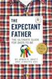 Armin A. Brott: The Expectant Father : The Ultimate Guide for Dads-To-Be (Hardcover); 2015 Edition
