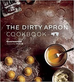 Dirty apron cookbook recipes tips and tricks for creating dirty apron cookbook recipes tips and tricks for creating delicious foolproof dishes david robertson vikram vij 9781927958179 books amazon forumfinder Choice Image