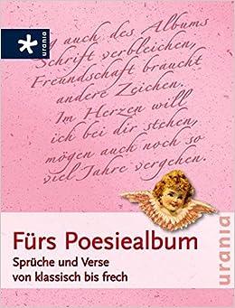 Fürs Poesiealbum Sprüche Und Verse Von Klassisch Bis Frech