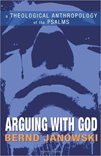 Book Arguing with God: A Theological Anthropology of the Psalms