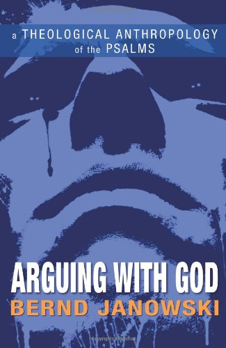 Download Arguing with God: A Theological Anthropology of the Psalms pdf