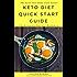 Keto Diet Quick Start Guide: The Ketogenic Diet For Beginners - The Keto Diet Made Easy Series