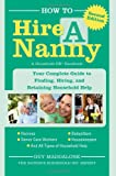 How to Hire a Nanny: Your Complete Guide to Finding, Hiring, and Retaining Household Help