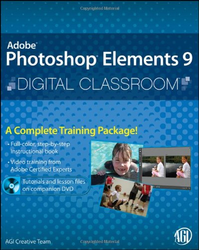 Photoshop Elements 9 Digital Classroom, (Book and Video Training)