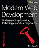 Modern Web Development: Understanding domains, technologies, and user experience (Developer Reference)