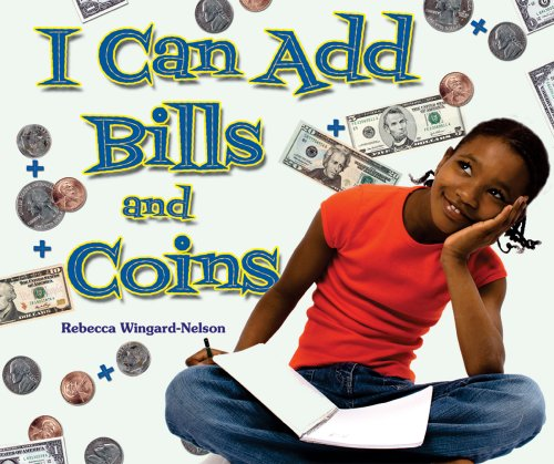 I Can Add Bills and Coins (I Like Money Math!)