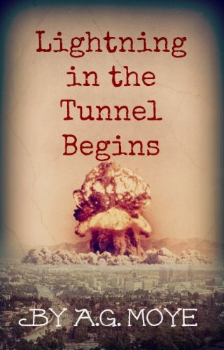 Lightning in the Tunnel Begins (Lightning in the Tunnel Series Book 1)