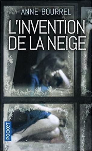 L'Invention de la neige - Anne Bourrel