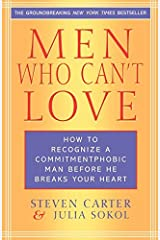 (Men Who Can't Love: How to Recognize a Commitmentphobic Man Before He Breaks Your Heart) [By: Carter, Steven] [Nov, 2003] Paperback