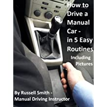 How to Drive a Stick Shift - Manual Car In 5 Easy Routines - Get Must Have Answers: I taught myself to drive a manual car by reading and studying this book.