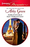 Forgiven but Not Forgotten?, Abby Green, 0373131542