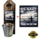 """""""U.S. Navy - Submarine Drink 'Til You Sink"""" Bottle Opener and Cap Catcher - 100% Solid Pine 3/4"""" Thick - Rustic Cast Iron Bottle Opener & Galvanized Bucket - Great Sub/Sailor Gift! - By Vets 4 Vets"""
