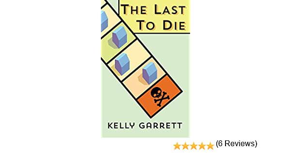Amazon the last to die ebook kelly garrett kindle store fandeluxe Document