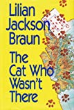 The Cat Who Wasn't There, Lilian Jackson Braun, 0399137807